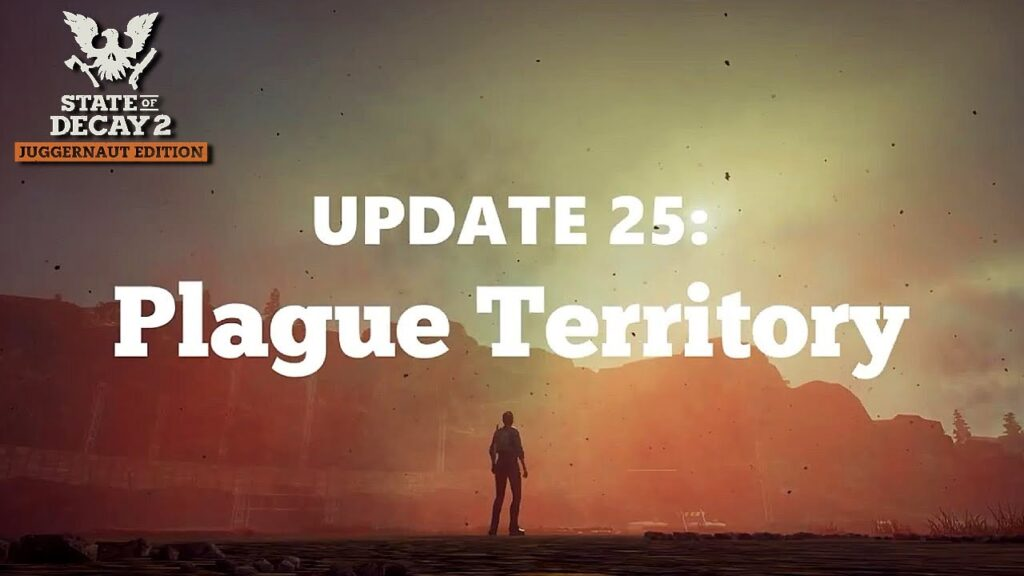 State of Decay Update 25
